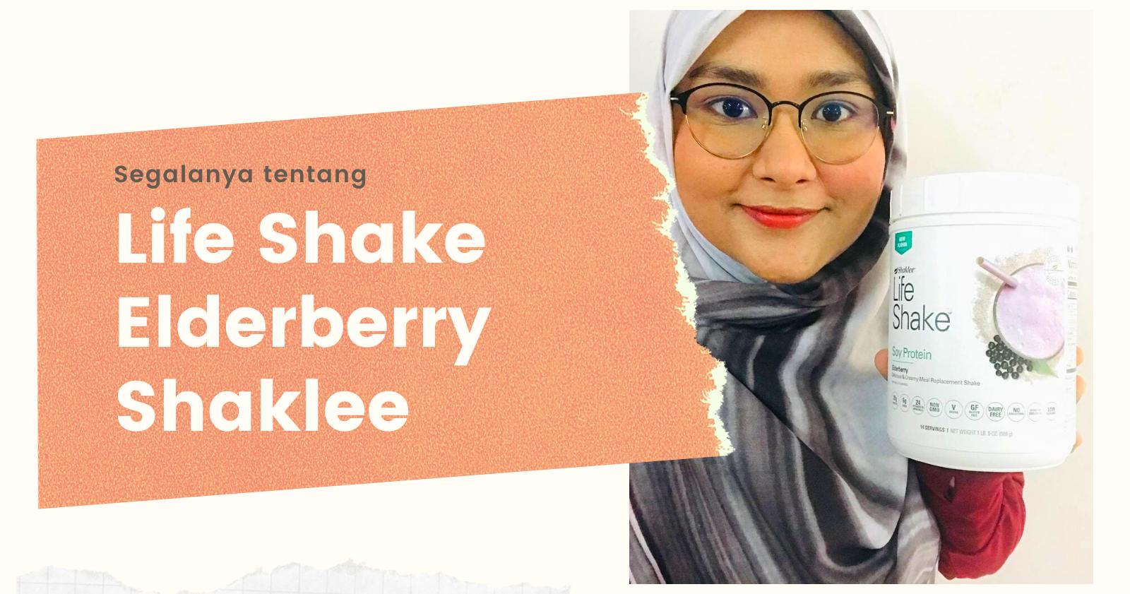 Life Shake Elderberry Elderberi Shaklee Fungsi Manfaat Keistimewaan Harga